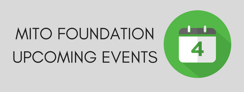 The Mito Foundation Upcoming Events